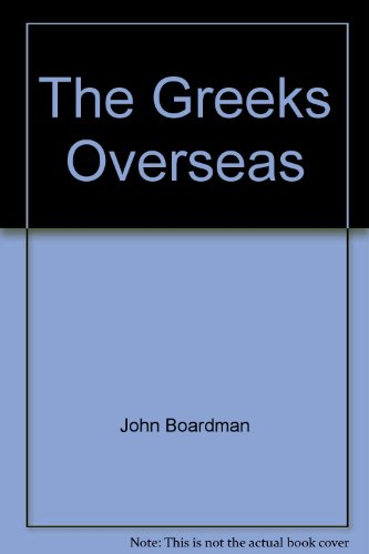 Greeks Overseas : Their Early Colonies and Trade 2nd 9780500272336 Front Cover