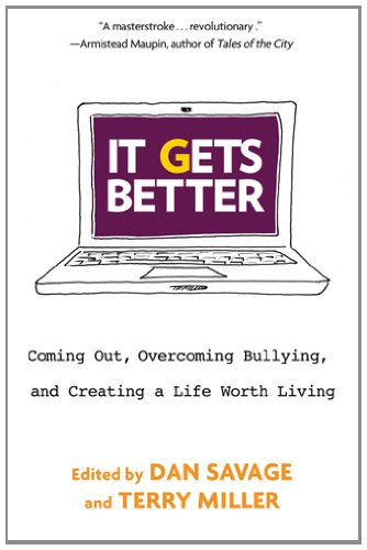 It Gets Better Coming Out, Overcoming Bullying, and Creating a Life Worth Living  2011 edition cover