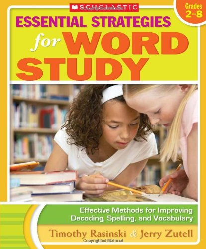 Essential Strategies for Word Study Effective Methods for Improving Decoding, Spelling, and Vocabulary  2010 edition cover