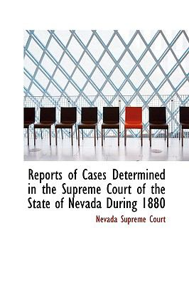 Reports of Cases Determined in the Supreme Court of the State of Nevada During 1880 N/A 9780559795336 Front Cover
