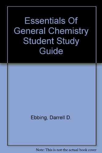 Student Solutions Manual : Used with ... Ebbing-Essentials of General Chemistry  2003 9780618223336 Front Cover