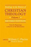 Readings in the History of Christian Theology, Volume 1, Revised Edition From Its Beginnings to the Eve of the Reformation  2015 9780664239336 Front Cover