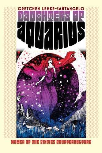 Daughters of Aquarius Women of the Sixties Counterculture  2009 edition cover
