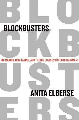 Blockbusters Hit-Making, Risk-Taking, and the Big Business of Entertainment  2013 edition cover