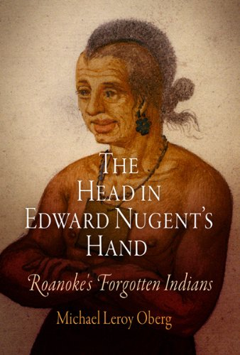 Head in Edward Nugent's Hand Roanoke's Forgotten Indians  2008 edition cover