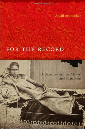 For the Record On Sexuality and the Colonial Archive in India  2009 edition cover