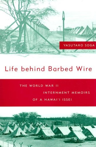 Life Behind Barbed Wire The World War II Internment Memoirs of a Hawai'i Issei  2008 edition cover