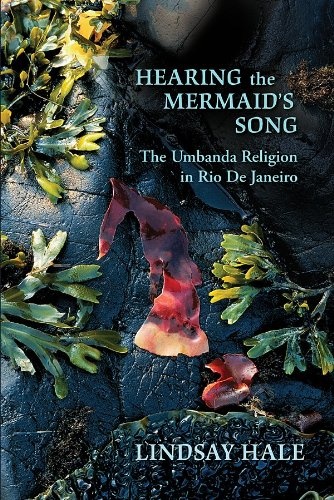 Hearing the Mermaid's Song The Umbanda Religion in Rio de Janeiro  2009 edition cover