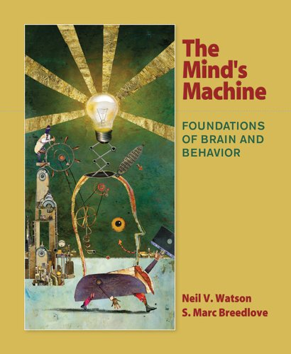 Mind's Machine Foundations of Brain and Behavior  2012 edition cover