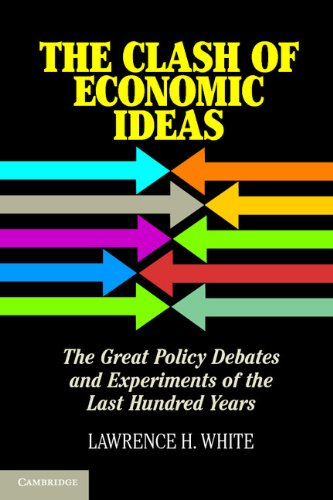 Clash of Economic Ideas The Great Policy Debates and Experiments of the Last Hundred Years  2012 edition cover