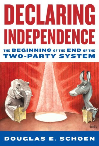 Declaring Independence The Beginning of the End of the Two-Party System  2008 9781400067336 Front Cover