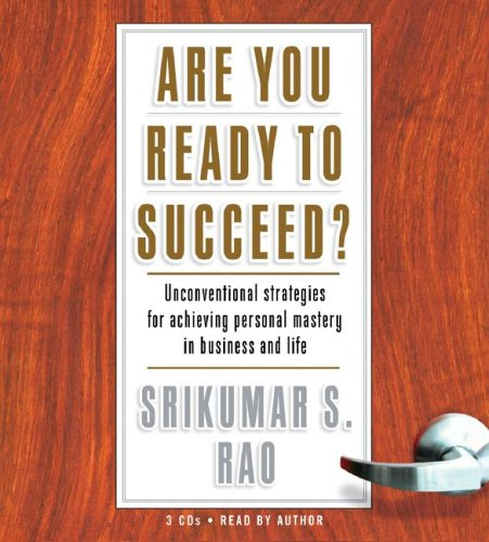 Are You Ready to Succeed? : Unconventional Strategies to Achieving Personal Mastery in Business and Life Abridged 9781401383336 Front Cover