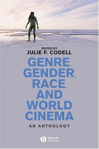 Genre, Gender, Race, and World Cinema An Anthology  2006 9781405132336 Front Cover