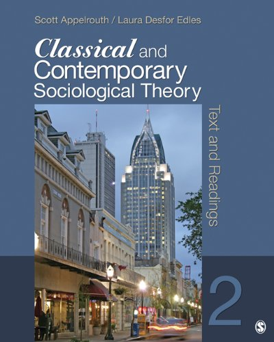 Classical and Contemporary Sociological Theory Text and Readings 2nd 2012 9781412992336 Front Cover