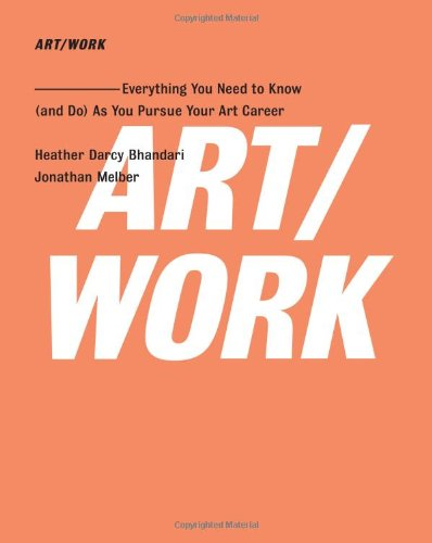 Art/Work Everything You Need to Know (And Do) as You Pursue Your Art Career  2009 edition cover