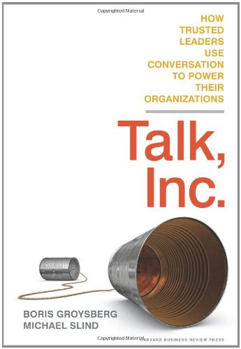 Talk, Inc. How Trusted Leaders Use Conversation to Power Their Organizations N/A edition cover
