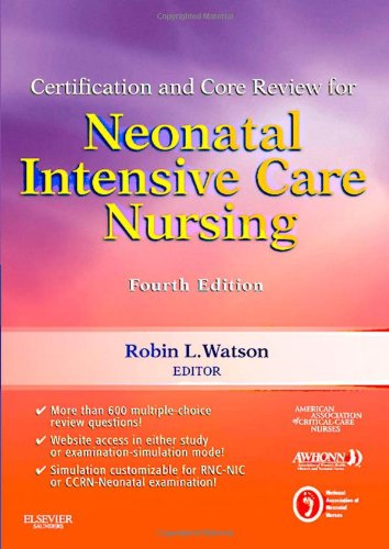 Certification and Core Review for Neonatal Intensive Care Nursing  4th 2011 edition cover