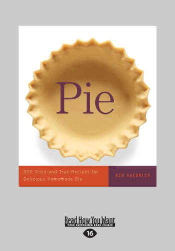 Pie: 300 Tried-And-True Recipes for Delicious Homemade Pie (Large Print 16pt)  0 edition cover