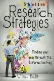 Research Strategies Finding Your Way Through the Information Fog  2014 9781491722336 Front Cover