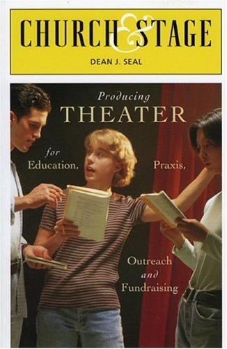 Church and Stage Production Theater for Education, Praxis, Outreach, and Fundraising  2005 edition cover