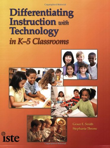 Differentiating Instruction with Technology in K-5 Classrooms   2007 edition cover
