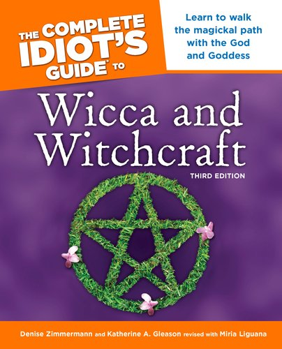 Complete Idiot's Guide to Wicca and Witchcraft  3rd 2006 (Revised) 9781592575336 Front Cover