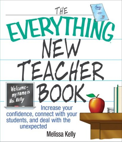 Everything New Teacher Book Increase Your Confidence, Connect with Your Students, and Deal with the Unexpected  2004 edition cover
