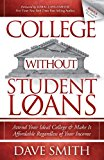College Without Student Loans Attend Your Ideal College and Make It Affordable Regardless of Your Income N/A 9781614486336 Front Cover
