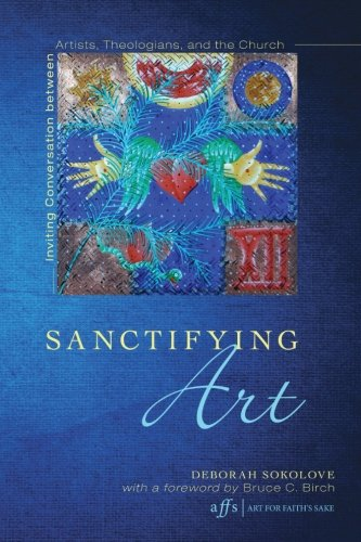 Sanctifying Art: Inviting Conversation Between Artists, Theologians, and the Church  2013 edition cover