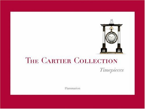Cartier Collection: Timepieces   2006 9782080305336 Front Cover