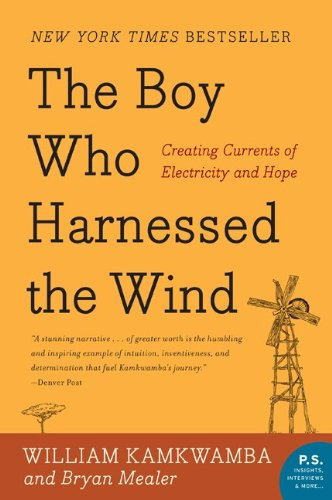Boy Who Harnessed the Wind Creating Currents of Electricity and Hope N/A 9780061730337 Front Cover