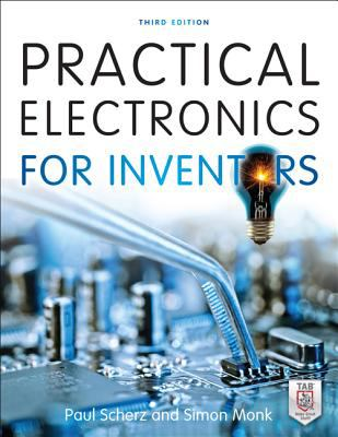 Practical Electronics for Inventors  3rd 2013 9780071771337 Front Cover