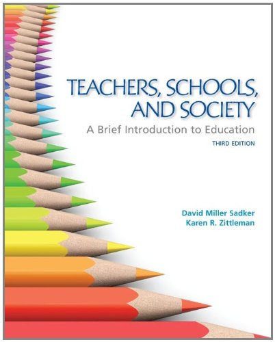 Teachers, Schools, and Society A Brief Introduction to Education 3rd 2012 9780078024337 Front Cover