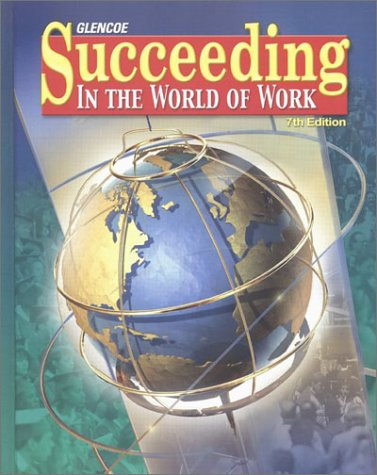 Succeeding in the World of Work  7th 2003 (Student Manual, Study Guide, etc.) 9780078280337 Front Cover