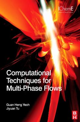 Computational Techniques for Multiphase Flows   2009 9780080467337 Front Cover