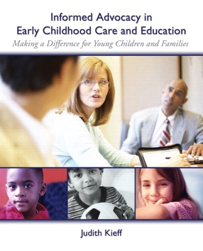 Informed Advocacy in Early Childhood Care and Education Making a Difference for Young Children and Families  2009 edition cover
