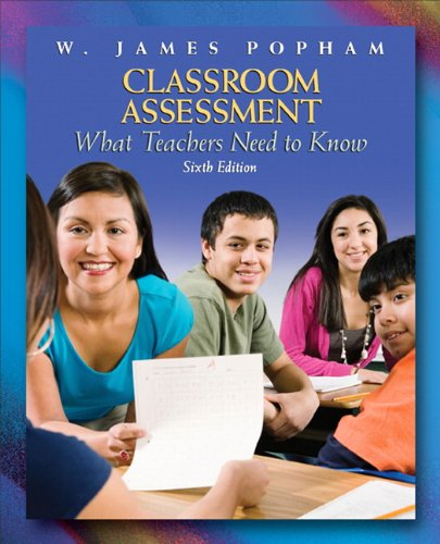 Classroom Assessment What Teachers Need to Know 6th 2011 9780137002337 Front Cover