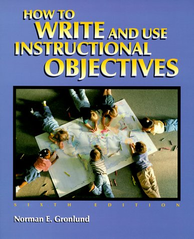 How to Write and Use Instructional Objectives  6th 2000 edition cover