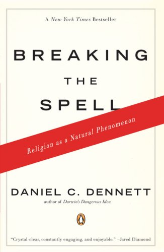 Breaking the Spell Religion as a Natural Phenomenon N/A edition cover