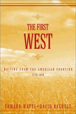 First West Writing from the American Frontier, 1776-1860  2001 edition cover