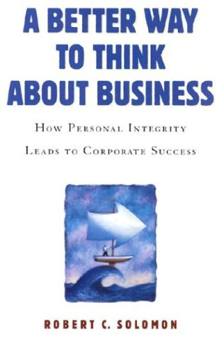 Better Way to Think about Business How Personal Integrity Leads to Corporate Success N/A edition cover