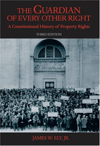 Guardian of Every Other Right A Constitutional History of Property Rights 3rd 2007 9780195323337 Front Cover