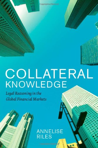 Collateral Knowledge Legal Reasoning in the Global Financial Markets  2011 9780226719337 Front Cover