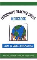 Community Practice Skills Workbook Local to Global Perspectives  2009 edition cover