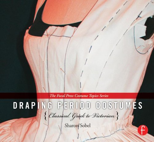 Draping Period Costumes Classical Greek to Victorian  2013 edition cover