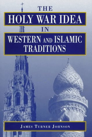 Holy War Idea in Western and Islamic Traditions   1997 edition cover