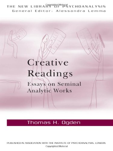 Creative Readings Essays on Seminal Analytic Works  2012 edition cover