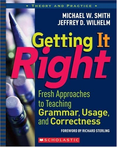 Getting It Right Fresh Approaches to Teaching Grammar, Usage, and Correctness  2007 edition cover