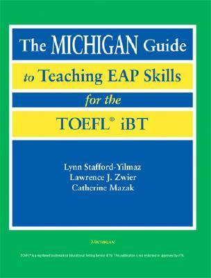 Michigan Guide to Teaching EAP Skills for the TOEFL IBT   2006 9780472031337 Front Cover