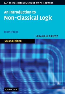 Introduction to Non-Classical Logic From If to Is 2nd 2008 (Revised) 9780521854337 Front Cover